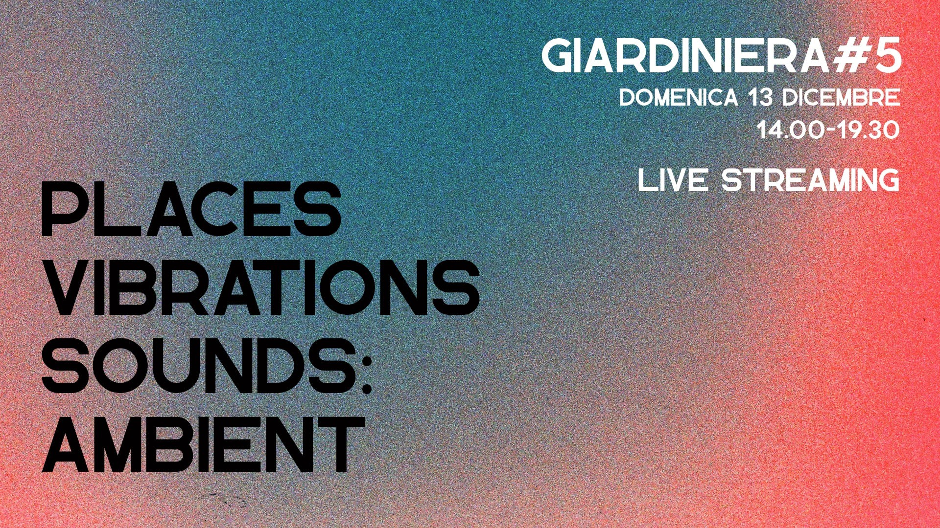 Giardiniera #5 places vibrations sound ambient